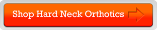 Click here to shop for hard Neck Orthotics